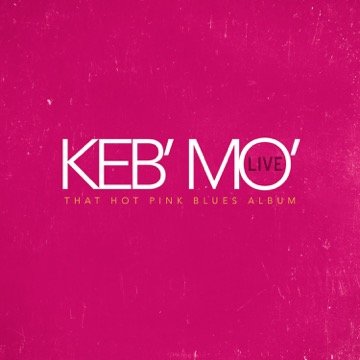 That Hot Pink Blues Album by Keb' Mo'