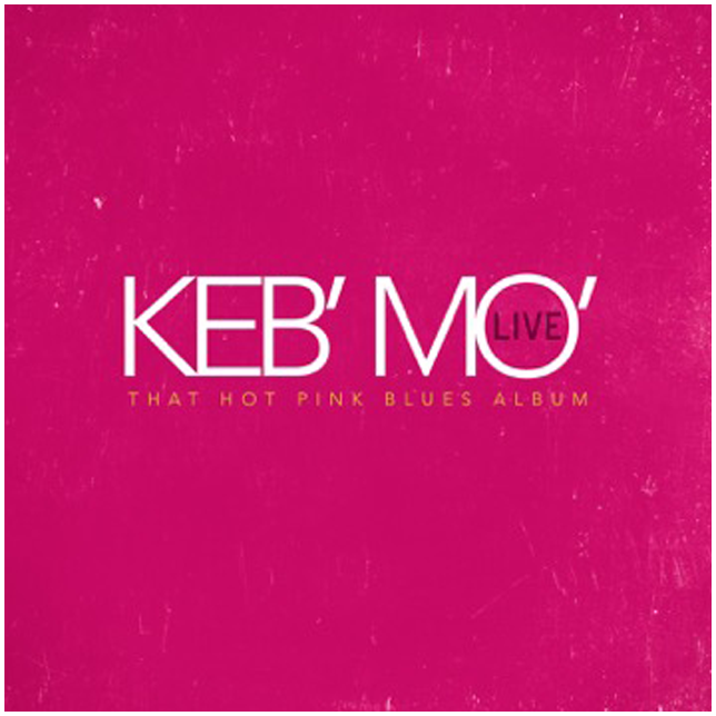 Keb' Mo' - That Hot Pink Blues Album